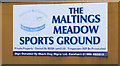TM3490 : The Maltings Meadow Sports Ground sign by Adrian Cable