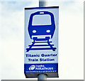 J3574 : Titanic Quarter railway station sign, Belfast (November 2014) by Albert Bridge