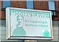 "J3373 : ""Modern slavery"" advertisement, Belfast (February 2019) by Albert Bridge"